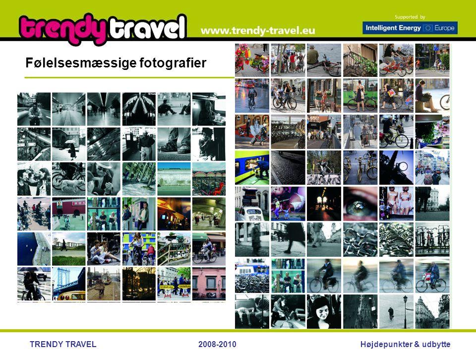 Højdepunkter & udbytteTRENDY TRAVEL2008-2010 Følelsesmæssige fotografier