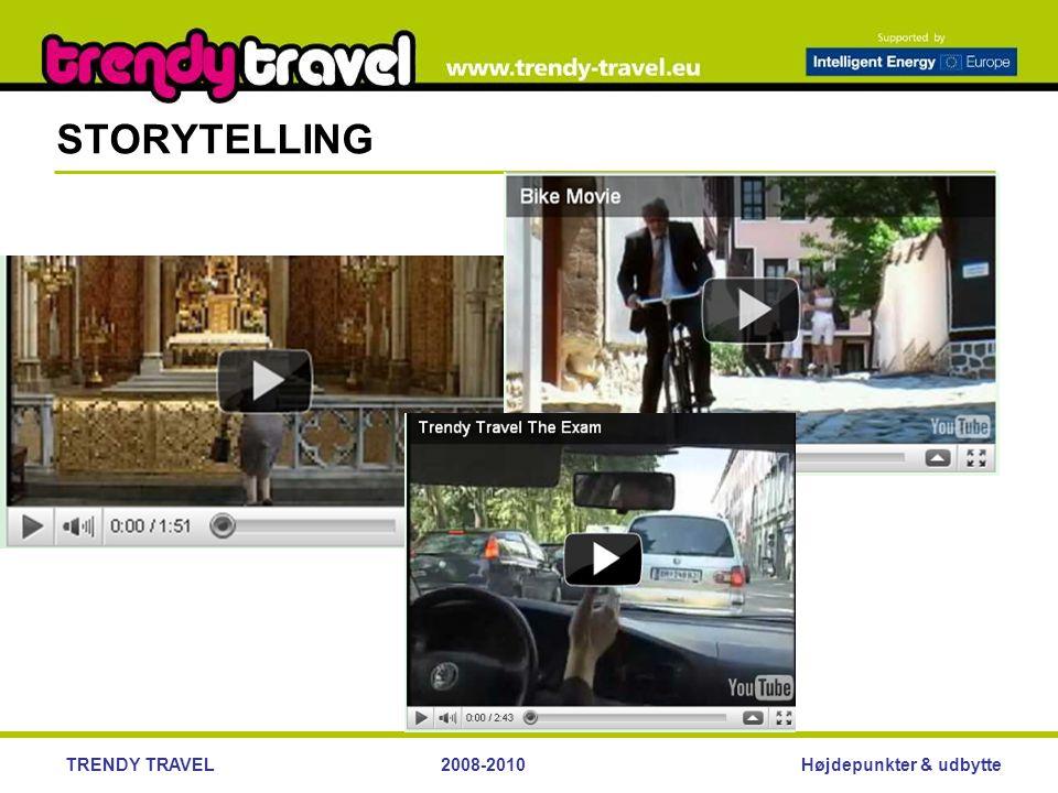 Højdepunkter & udbytteTRENDY TRAVEL2008-2010 STORYTELLING