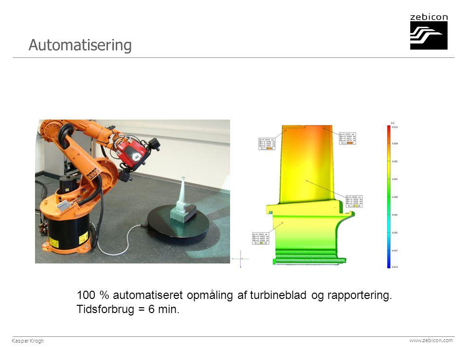 www.zebicon.com Automatisering 100 % automatiseret opmåling af turbineblad og rapportering.