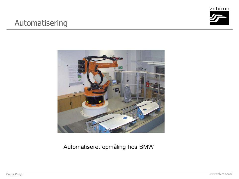 Automatisering www.zebicon.com Automatiseret opmåling hos BMW Kasper Krogh