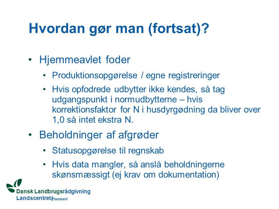 Dansk Landbrugsrådgivning Landscentret | Planteavl Hvordan gør man (fortsat).