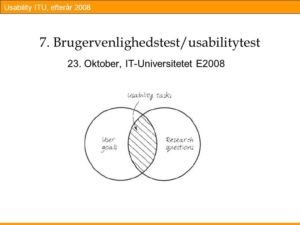 Usability ITU, efterår 2008 7. Brugervenlighedstest/usabilitytest 23.