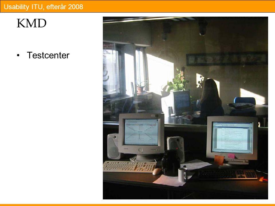 Usability ITU, efterår 2008 13 KMD Testcenter
