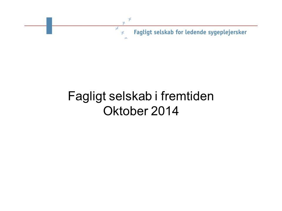 Fagligt selskab i fremtiden Oktober 2014