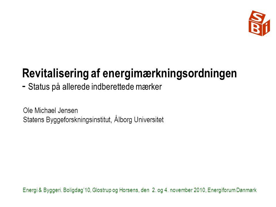 Revitalisering af energimærkningsordningen - Status på allerede indberettede mærker Energi & Byggeri.