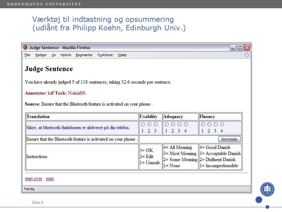 Dias 6 Værktøj til indtastning og opsummering (udlånt fra Philipp Koehn, Edinburgh Univ.)