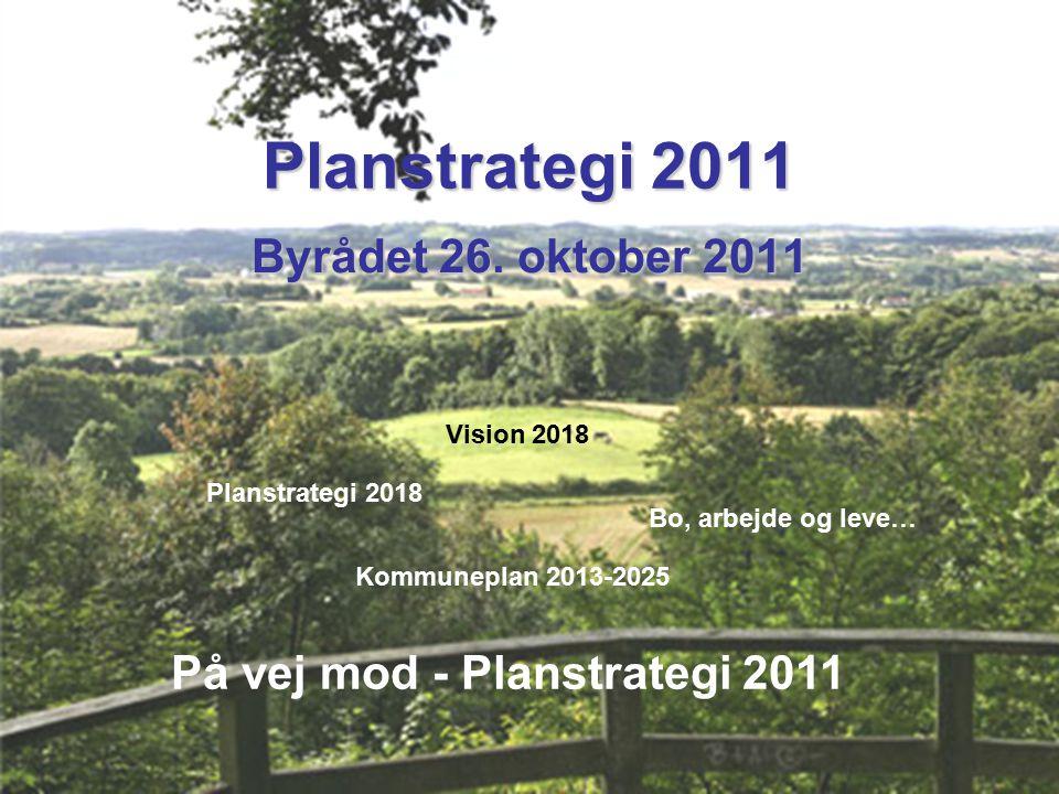 By, Land og Kultur Planstrategi 2011 Byrådet 26.