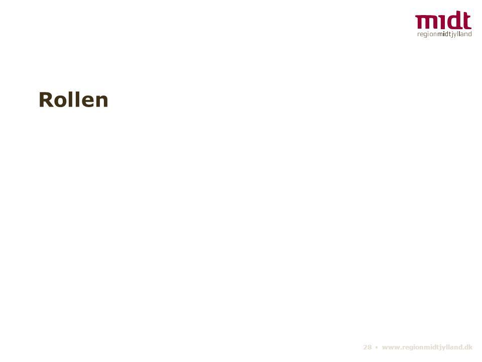 28 ▪ www.regionmidtjylland.dk Rollen