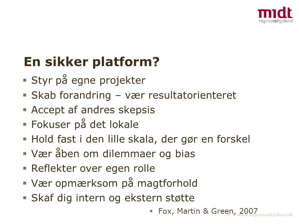 36 ▪ www.regionmidtjylland.dk En sikker platform.