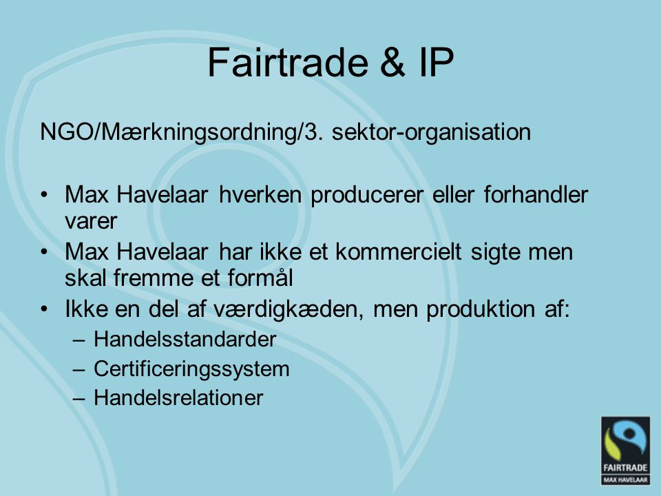 Fairtrade & IP NGO/Mærkningsordning/3.