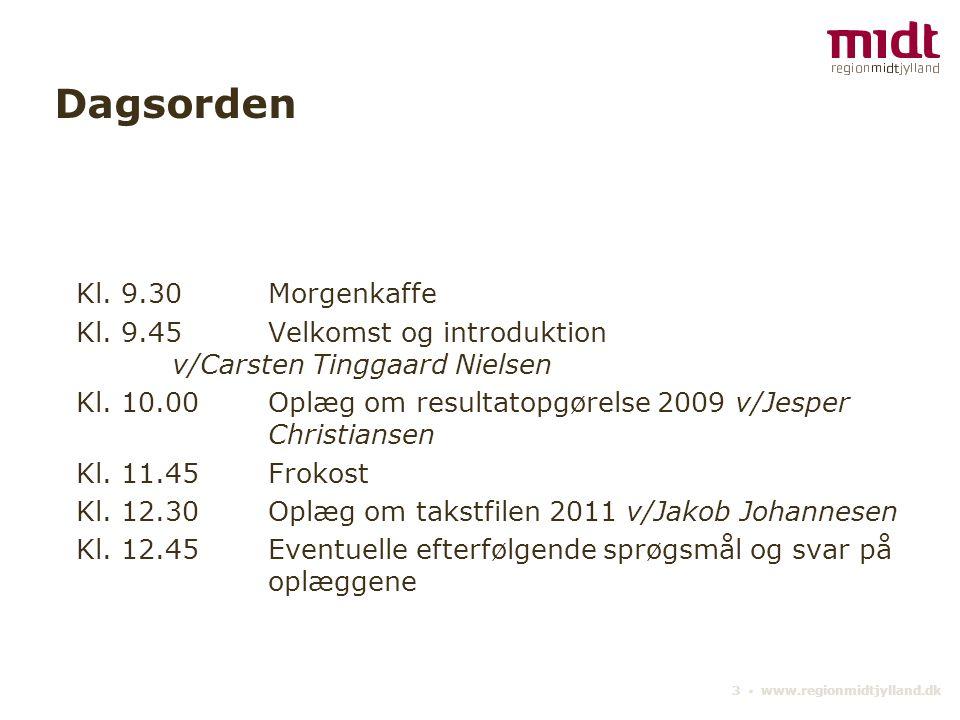 3 ▪ www.regionmidtjylland.dk Dagsorden Kl. 9.30 Morgenkaffe Kl.