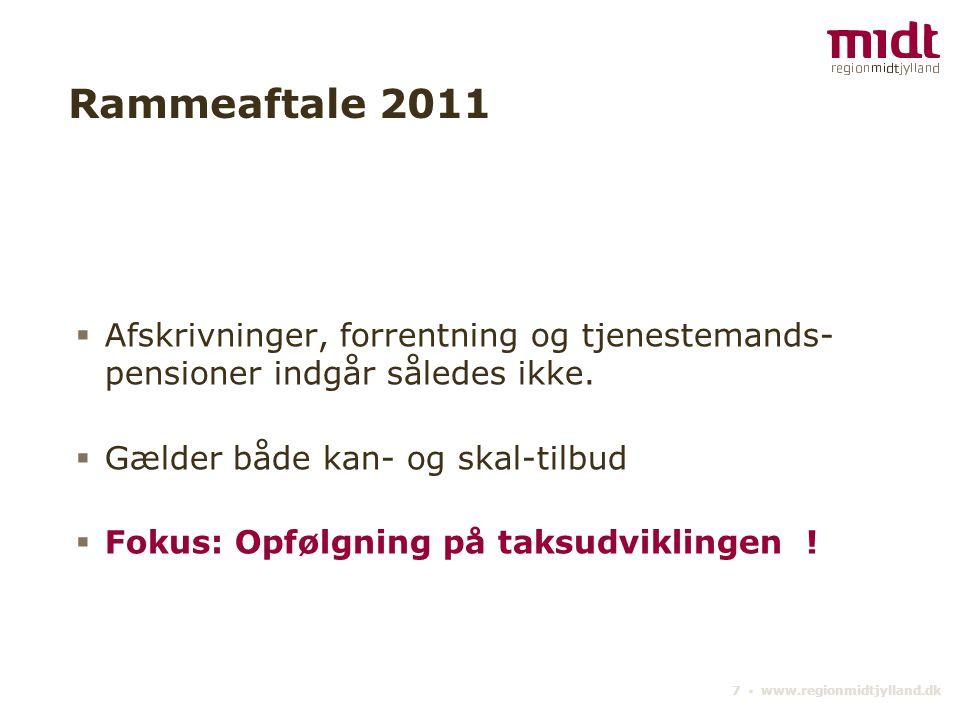 7 ▪ www.regionmidtjylland.dk Rammeaftale 2011  Afskrivninger, forrentning og tjenestemands- pensioner indgår således ikke.