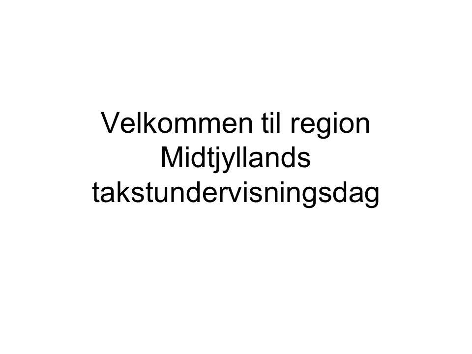 Velkommen til region Midtjyllands takstundervisningsdag