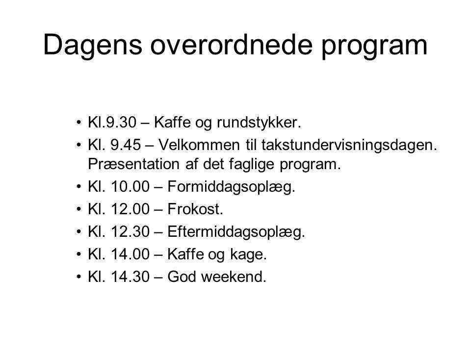 Dagens overordnede program Kl.9.30 – Kaffe og rundstykker.