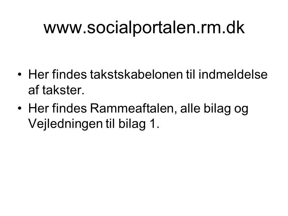 www.socialportalen.rm.dk Her findes takstskabelonen til indmeldelse af takster.