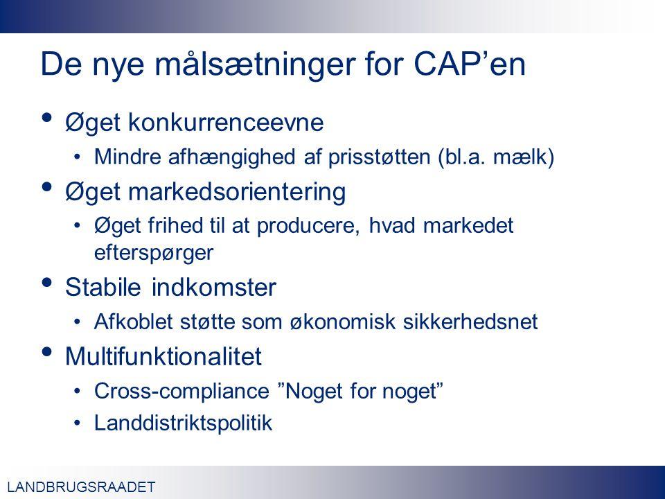 LANDBRUGSRAADET De nye målsætninger for CAP'en Øget konkurrenceevne Mindre afhængighed af prisstøtten (bl.a.