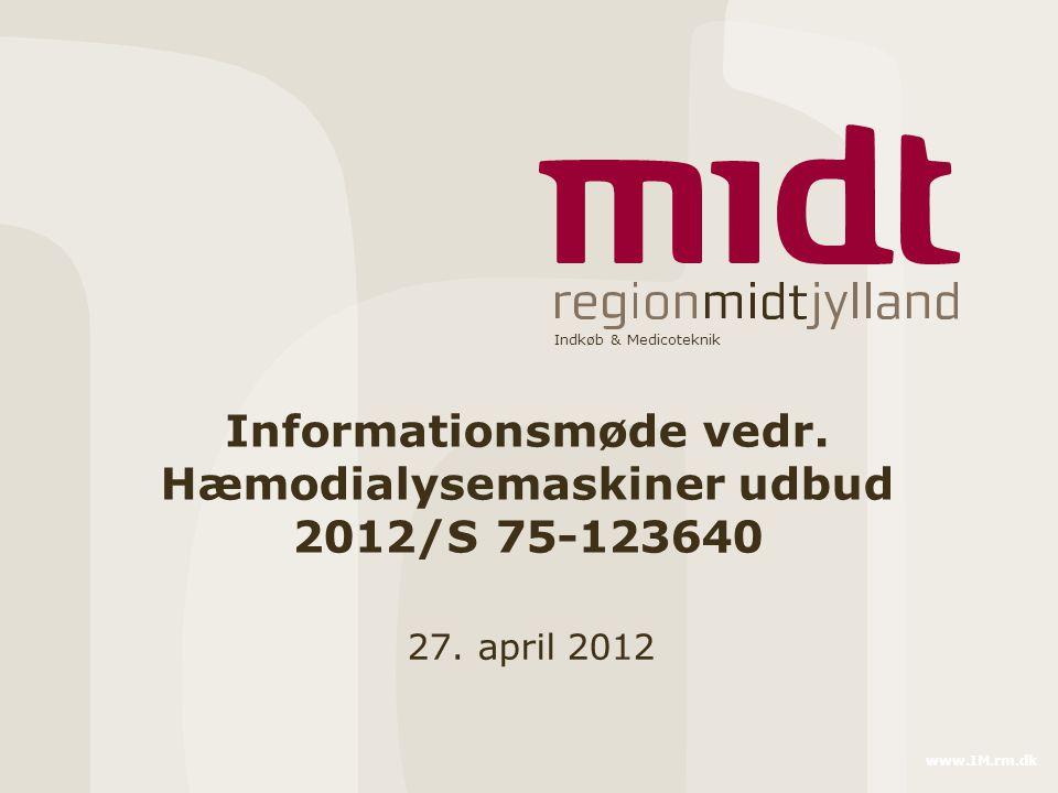 Indkøb & Medicoteknik www.IM.rm.dk Informationsmøde vedr.