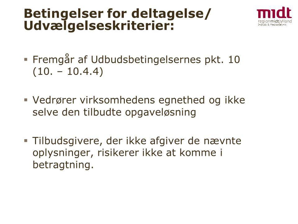 Indkøb & Medicoteknik Betingelser for deltagelse/ Udvælgelseskriterier:  Fremgår af Udbudsbetingelsernes pkt.