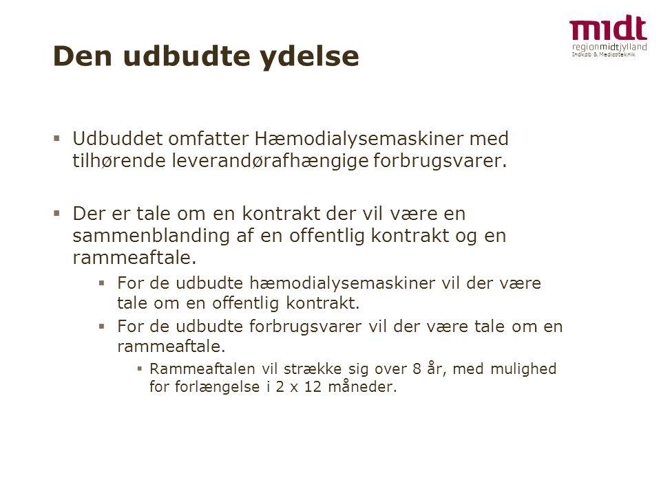 Indkøb & Medicoteknik Den udbudte ydelse  Udbuddet omfatter Hæmodialysemaskiner med tilhørende leverandørafhængige forbrugsvarer.