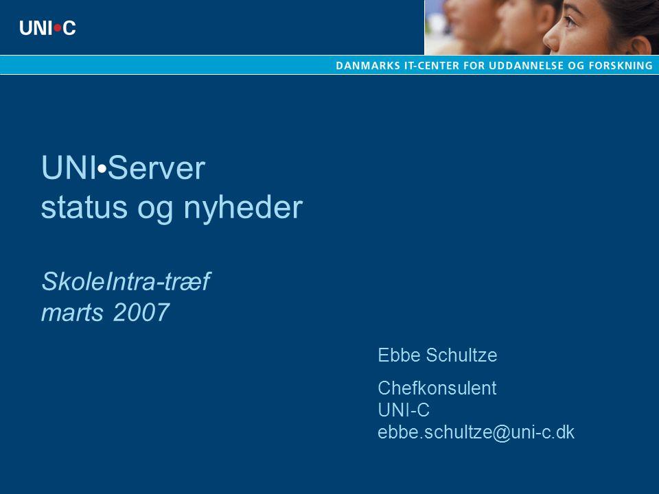 UNI Server status og nyheder SkoleIntra-træf marts 2007 Ebbe Schultze Chefkonsulent UNI-C ebbe.schultze@uni-c.dk
