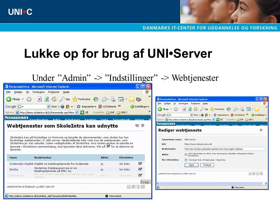 Lukke op for brug af UNIServer Under Admin -> Indstillinger -> Webtjenester