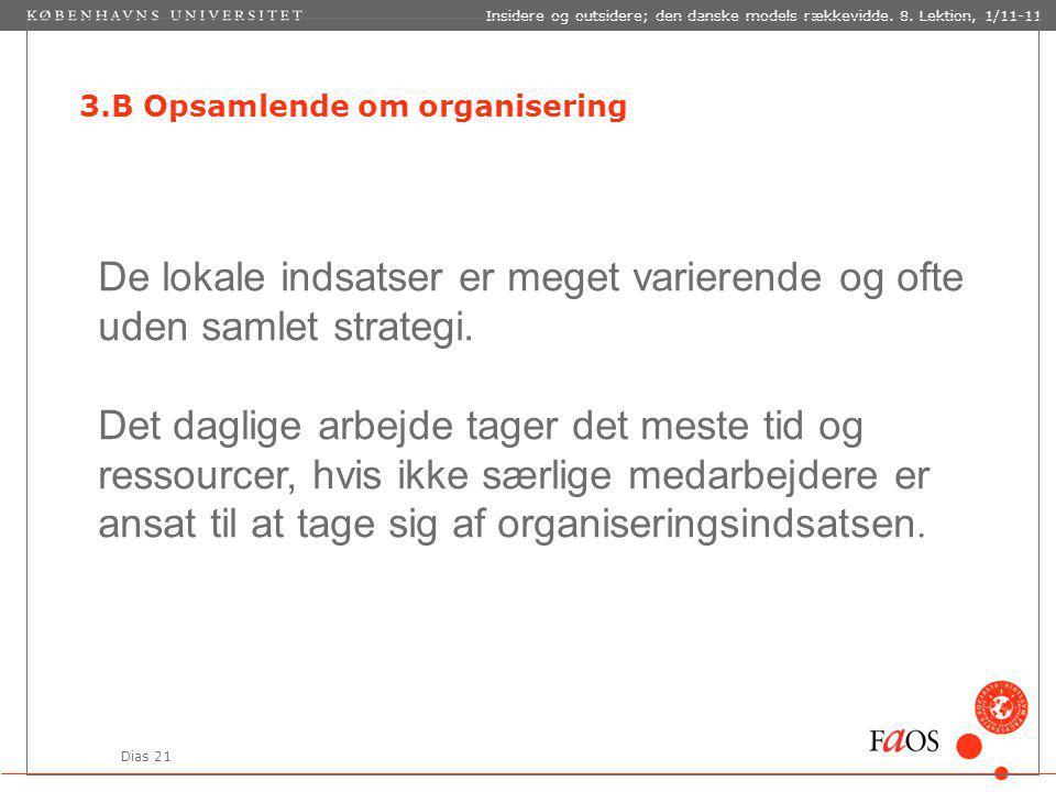 Dias 21 Insidere og outsidere; den danske models rækkevidde.