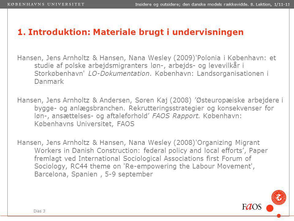 Dias 3 Insidere og outsidere; den danske models rækkevidde.