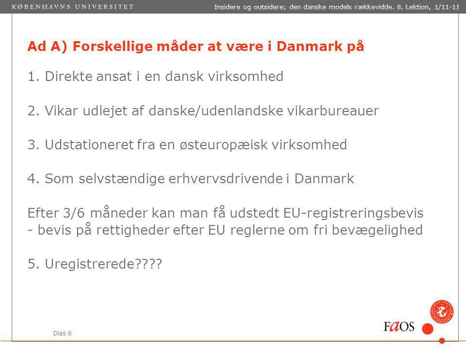 Dias 6 Insidere og outsidere; den danske models rækkevidde.