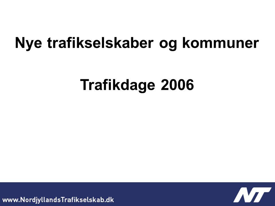 Nye trafikselskaber og kommuner Trafikdage 2006