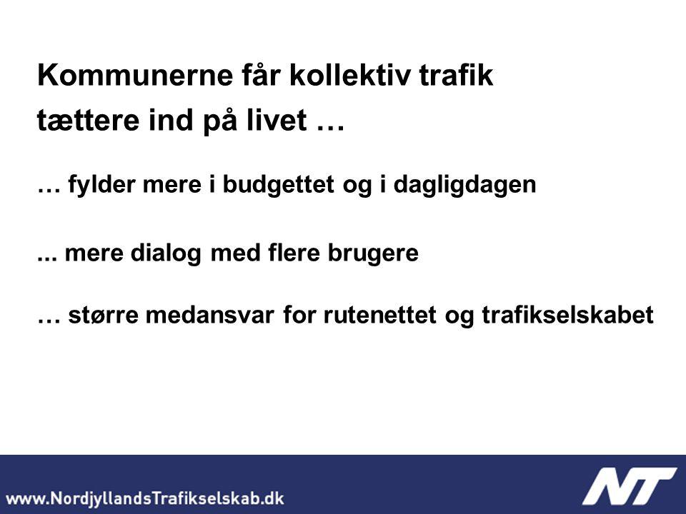 Kommunerne får kollektiv trafik tættere ind på livet … … fylder mere i budgettet og i dagligdagen...
