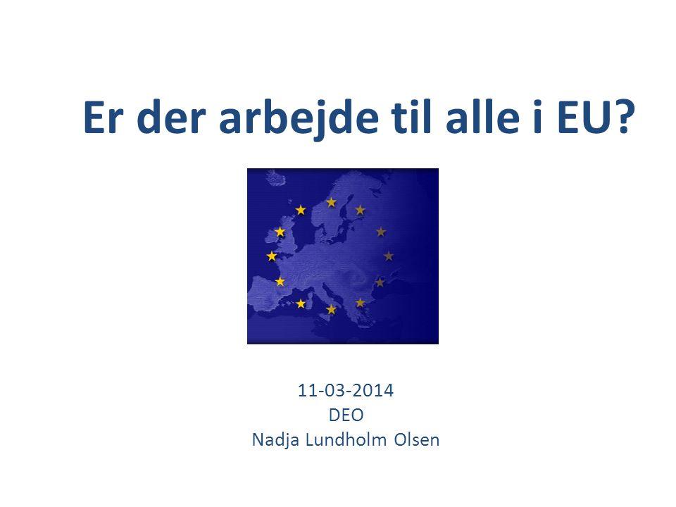 Er der arbejde til alle i EU 11-03-2014 DEO Nadja Lundholm Olsen
