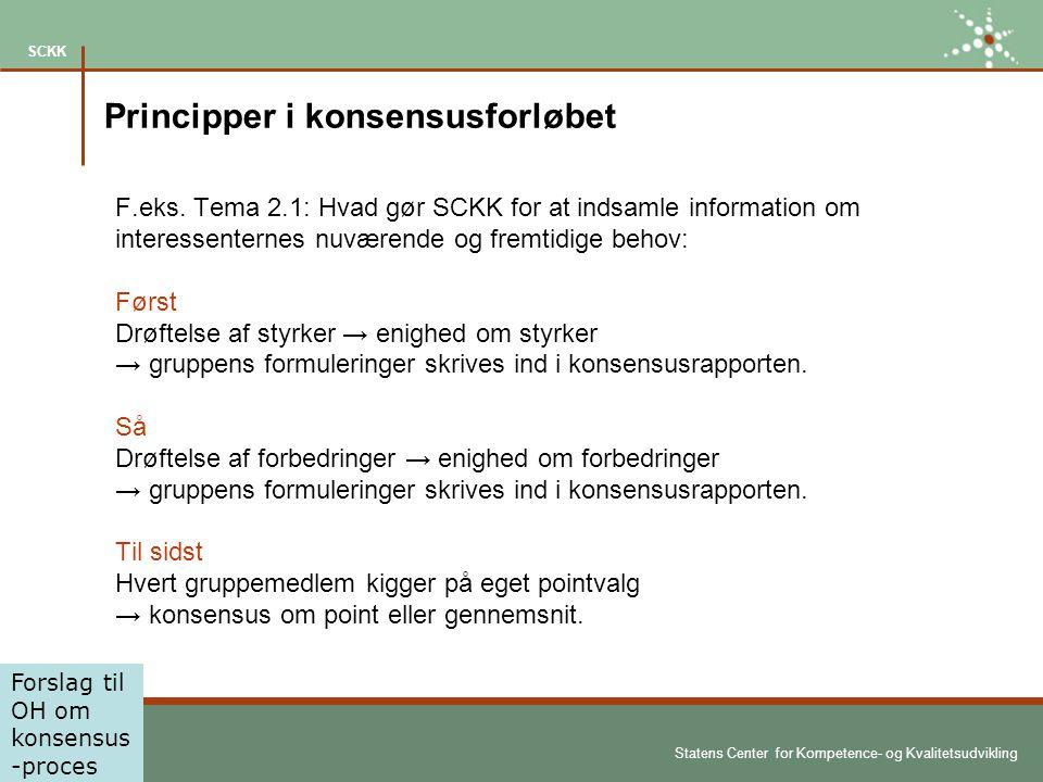Statens Center for Kompetence- og Kvalitetsudvikling SCKK Principper i konsensusforløbet F.eks.