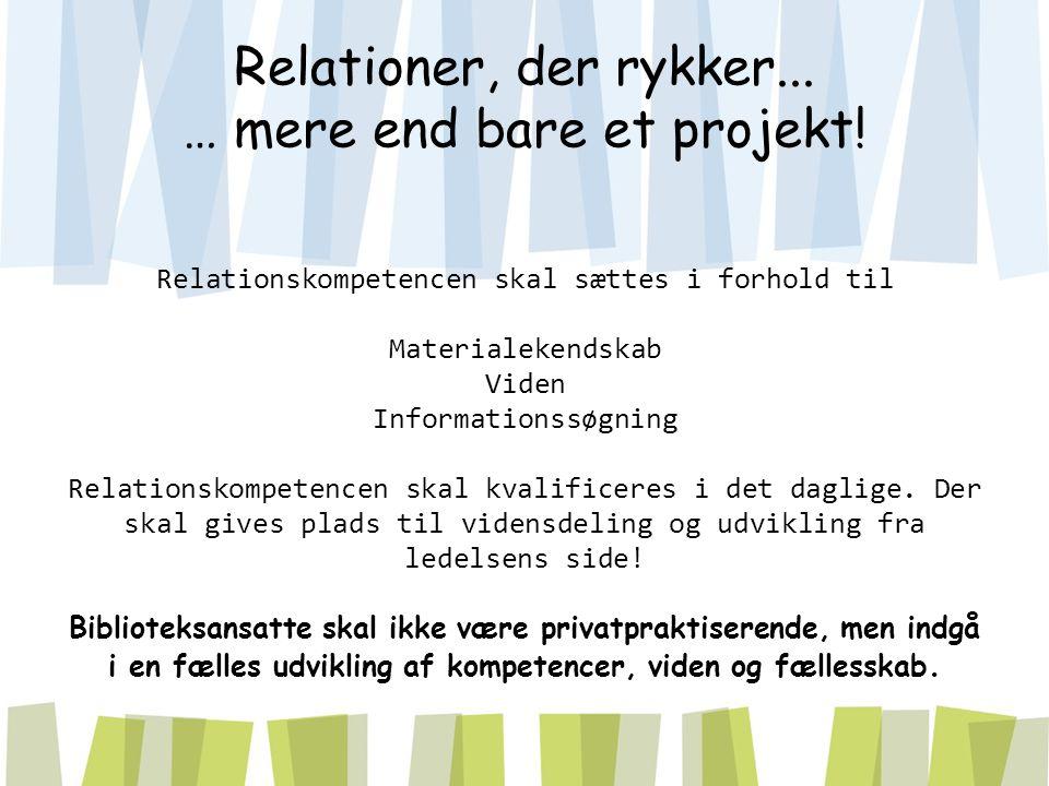 Relationer, der rykker... … mere end bare et projekt.