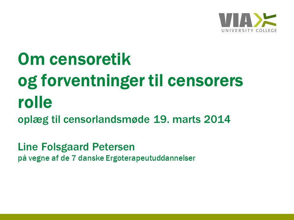 Om censoretik og forventninger til censorers rolle oplæg til censorlandsmøde 19.