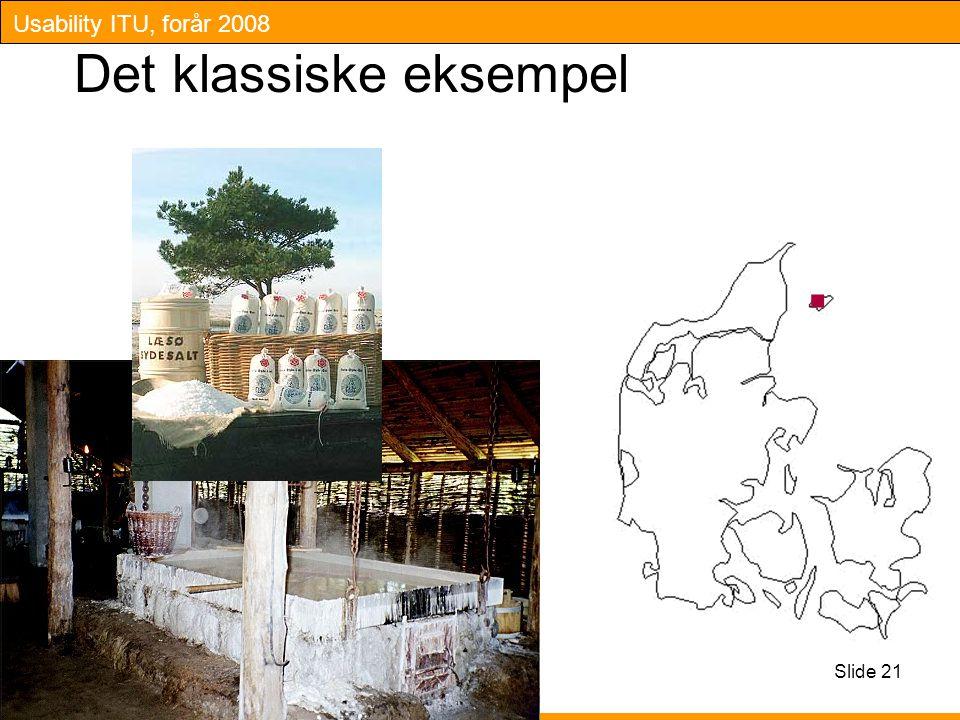 Usability ITU, forår 2008 Slide 21 Det klassiske eksempel.