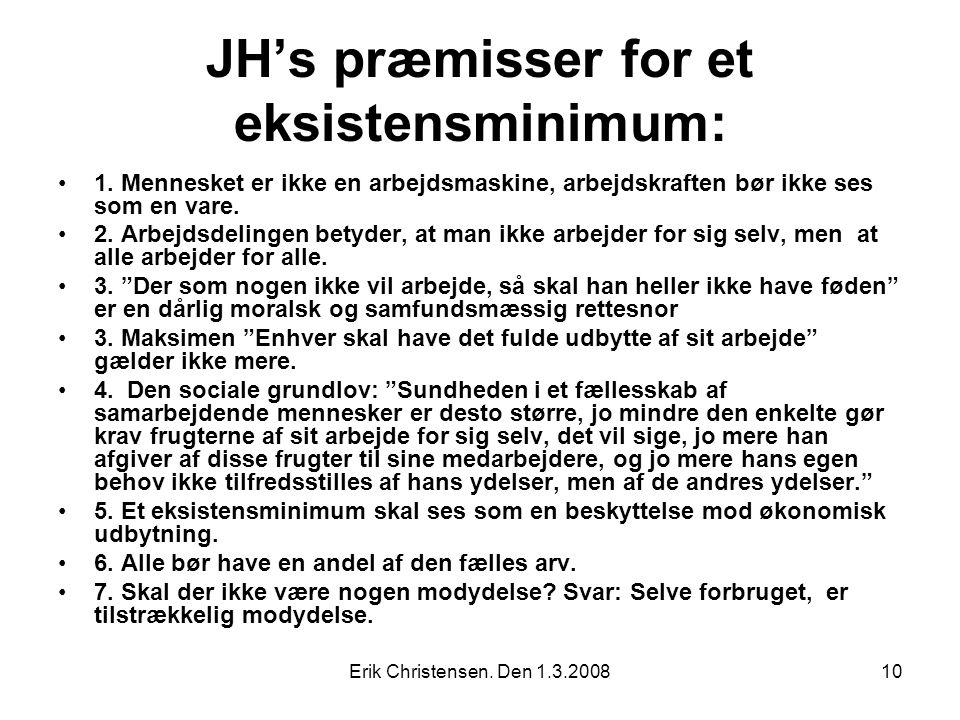 Erik Christensen. Den 1.3.200810 JH's præmisser for et eksistensminimum: 1.