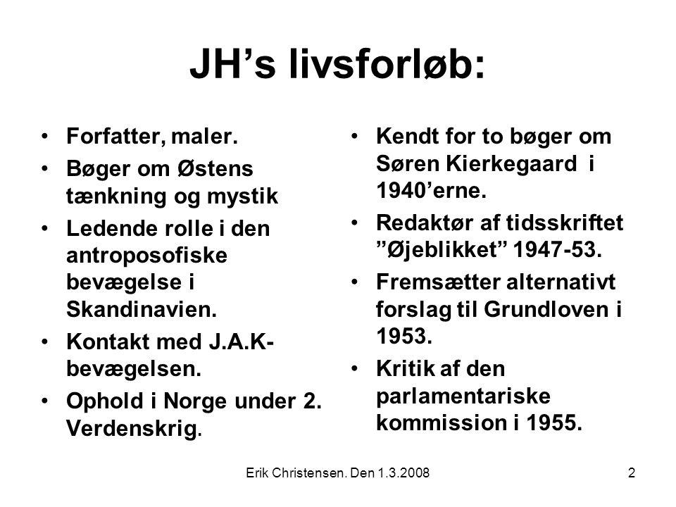 Erik Christensen. Den 1.3.20082 JH's livsforløb: Forfatter, maler.
