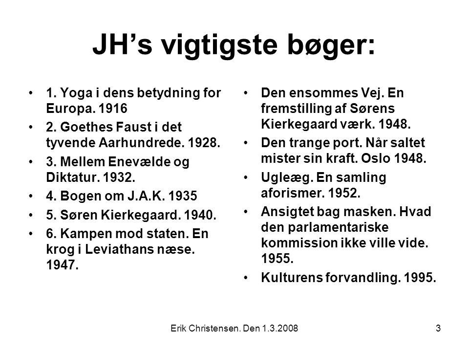 Erik Christensen. Den 1.3.20083 JH's vigtigste bøger: 1.