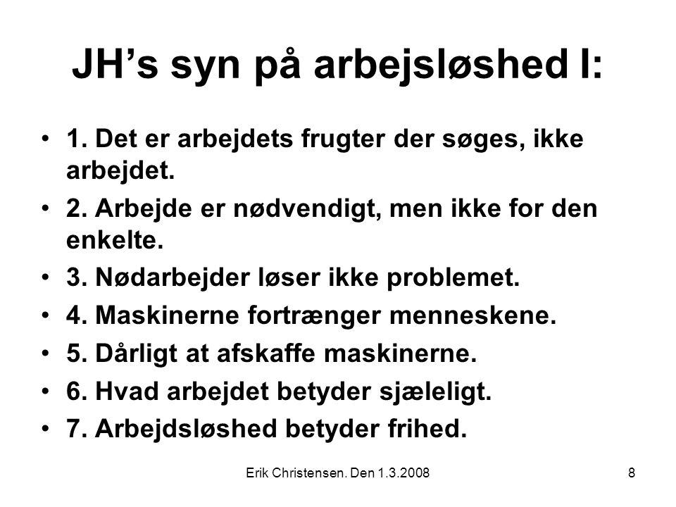 Erik Christensen. Den 1.3.20088 JH's syn på arbejsløshed I: 1.
