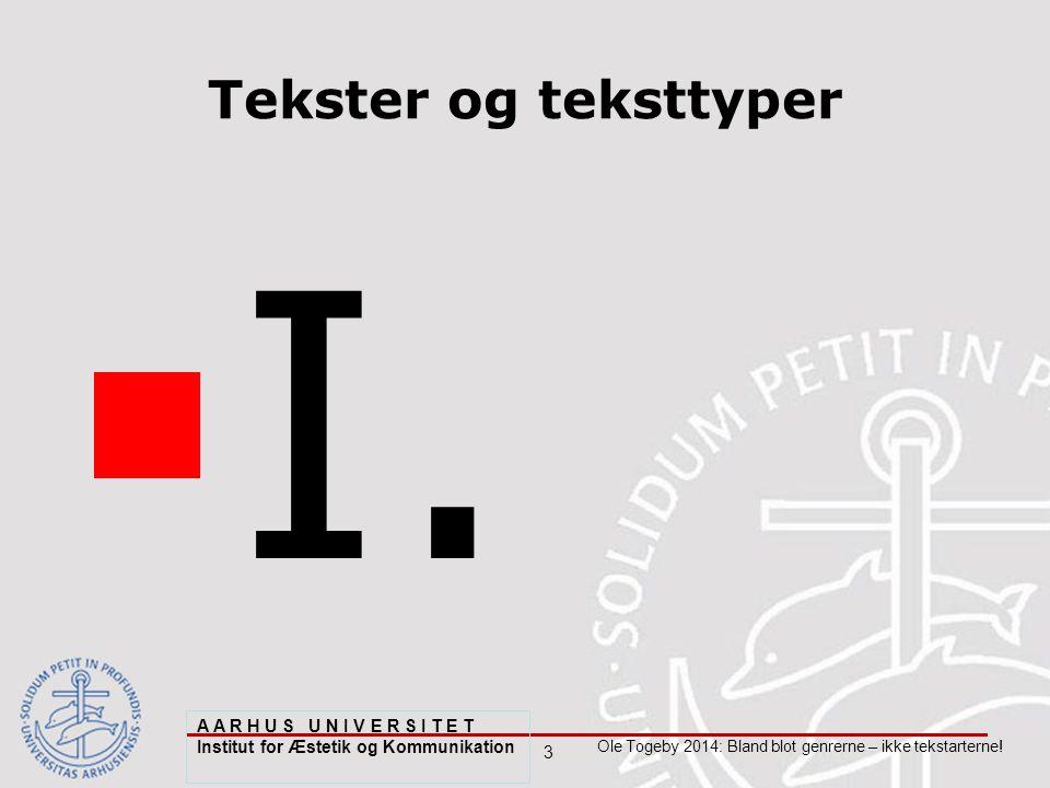 3 Ole Togeby 2014: Bland blot genrerne – ikke tekstarterne.