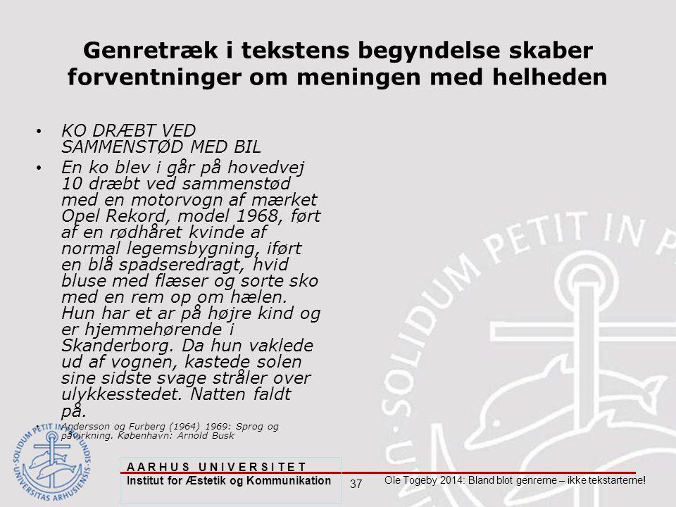 37 Ole Togeby 2014: Bland blot genrerne – ikke tekstarterne.