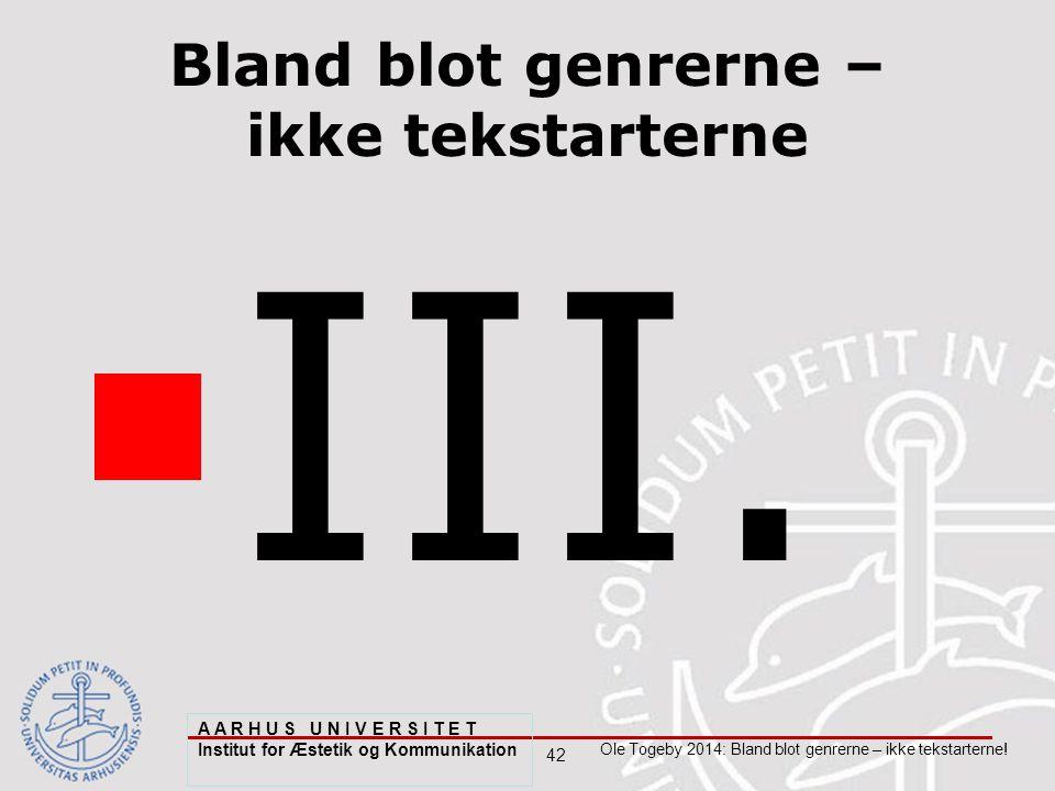 42 Ole Togeby 2014: Bland blot genrerne – ikke tekstarterne.