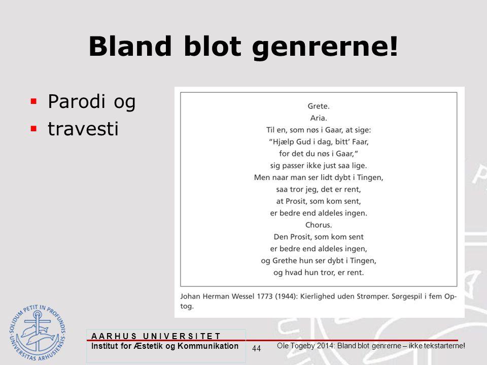 44 Ole Togeby 2014: Bland blot genrerne – ikke tekstarterne.