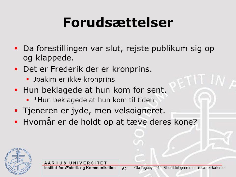 62 Ole Togeby 2014: Bland blot genrerne – ikke tekstarterne.