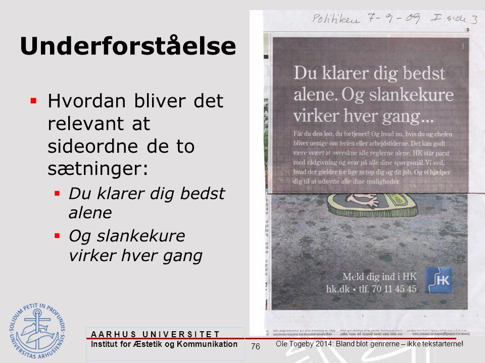76 Ole Togeby 2014: Bland blot genrerne – ikke tekstarterne.