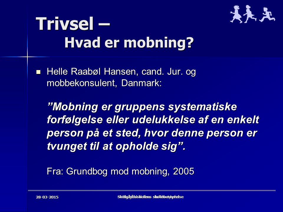 Skelgårdsskolens skolebestyrelse Trivsel – Hvad er mobning.