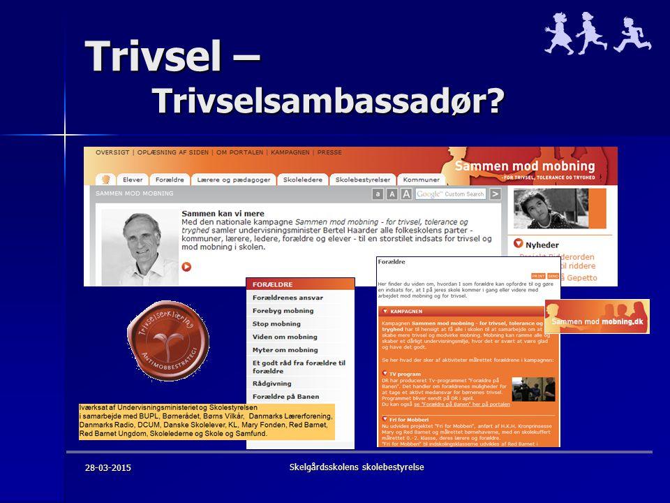 Trivsel – Trivselsambassadør 28-03-2015 Skelgårdsskolens skolebestyrelse