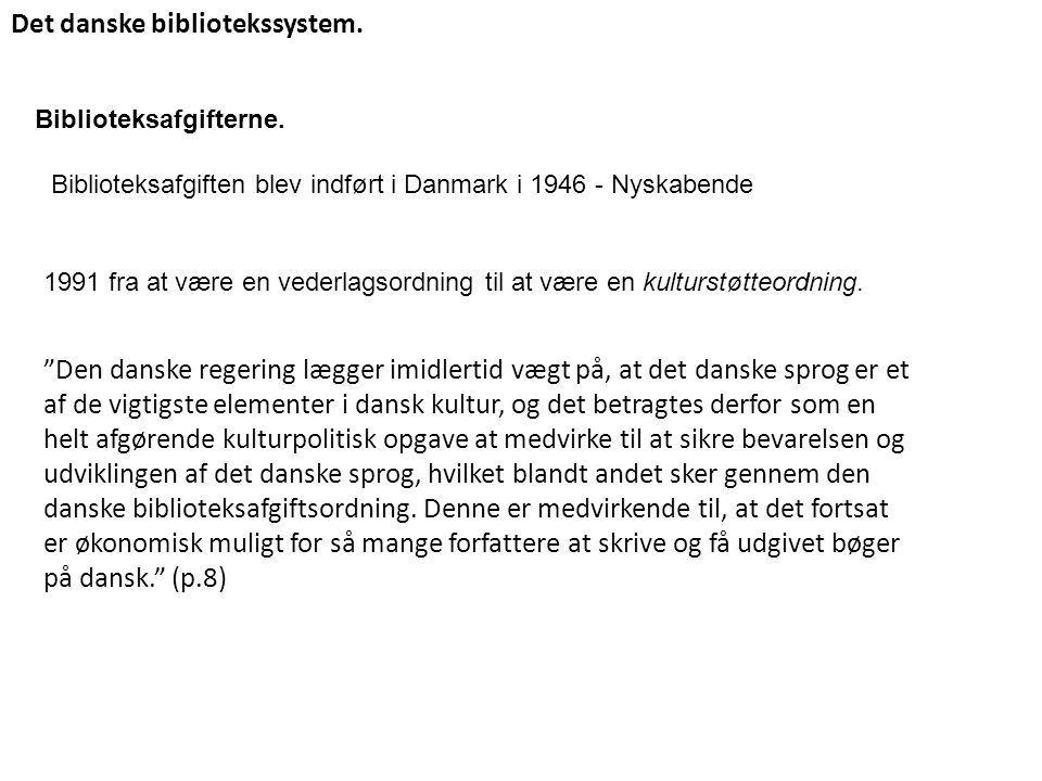 Det danske bibliotekssystem. Biblioteksafgifterne.