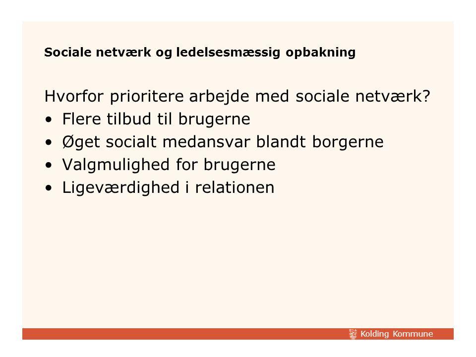 Kolding Kommune Hvorfor prioritere arbejde med sociale netværk.
