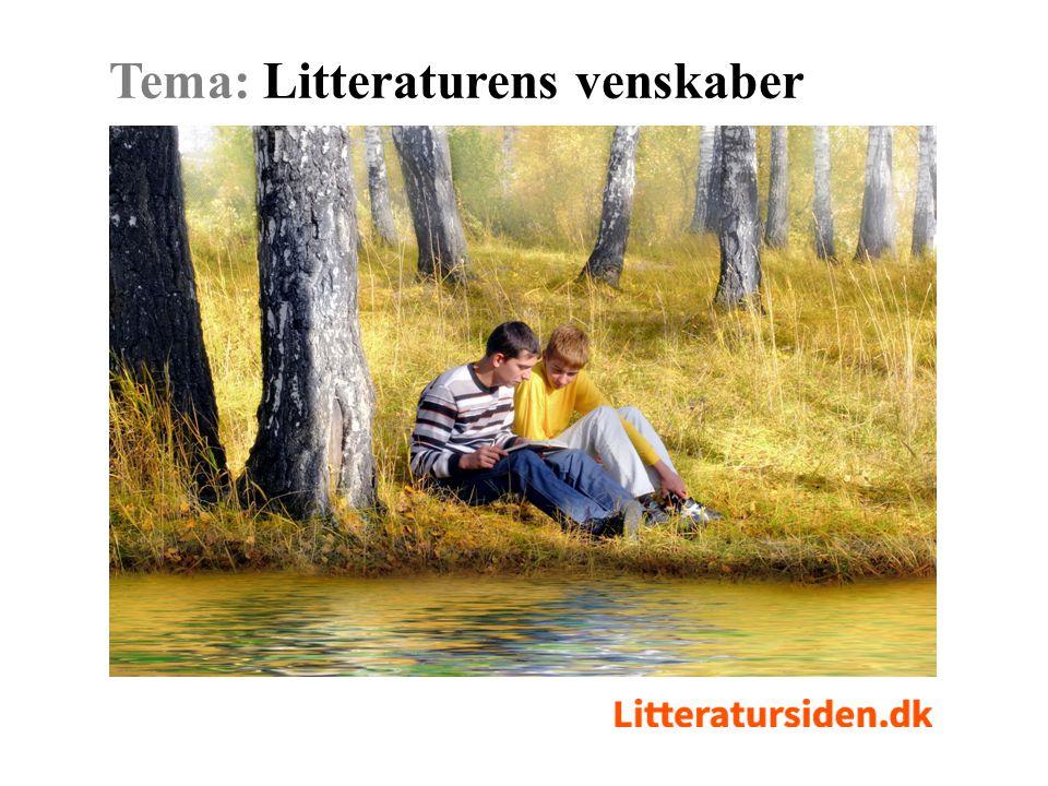 Tema: Litteraturens venskaber Bliv inspireret i temaet på